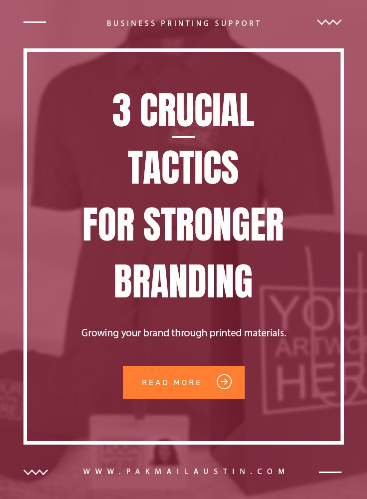 3 Crucial Tactics For Stronger Branding and Marketing
